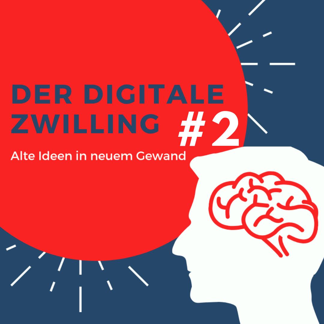 Der digitale Zwilling Teil 2