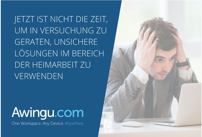 Avoid unsafe solutions in your home office with Awingu